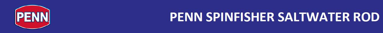 Penn Spinfisher rod, penn spinfisher saltwater rod, penn rods, new penn rods